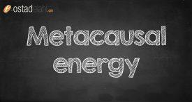 Metacausal energy