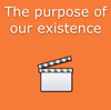 The purpose of our existence