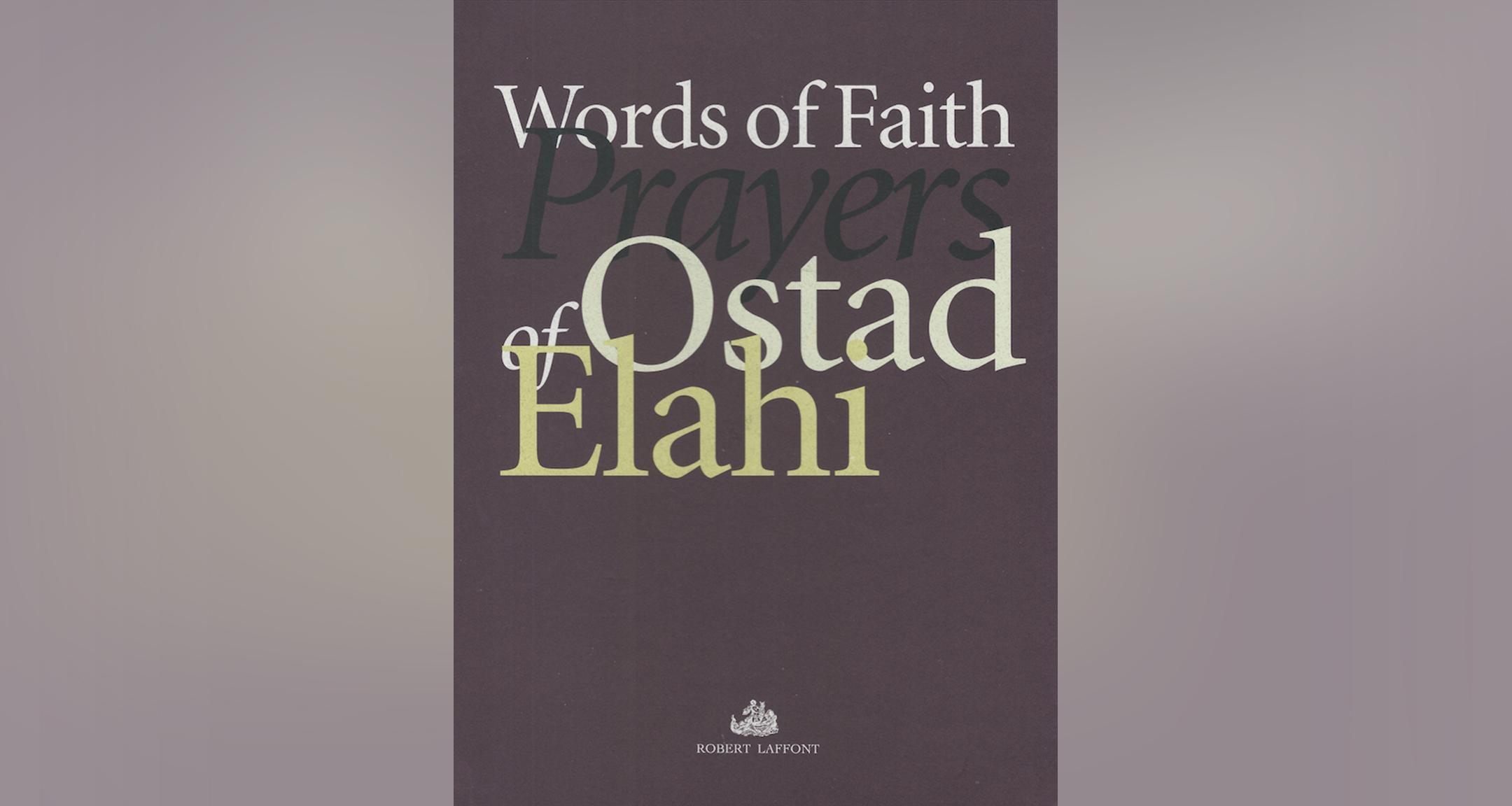 Words of Faith, Prayers of Ostad Elahi